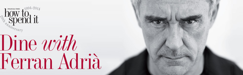 How to Spend It - Ferran Adria Dinners - PARENT PAGE